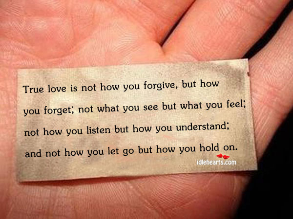 True love is how you understand and hold on. Let Go Quotes Image