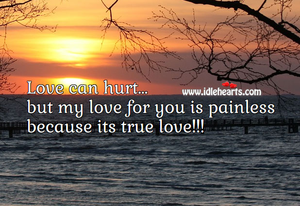 True love is painless Hurt Quotes Image