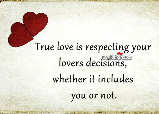 Image, True love is respecting your lovers decisions