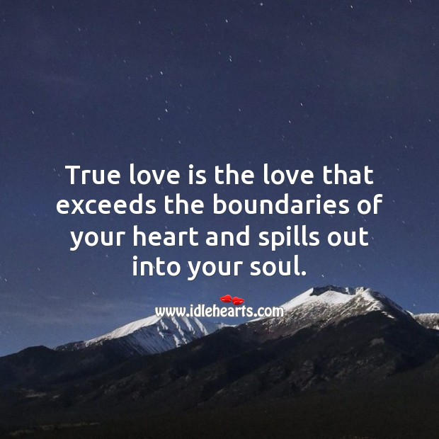 True love is the love that exceeds the boundaries of heart. Image