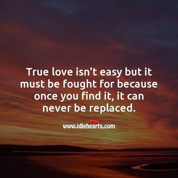 Image, True love is worth the fight.