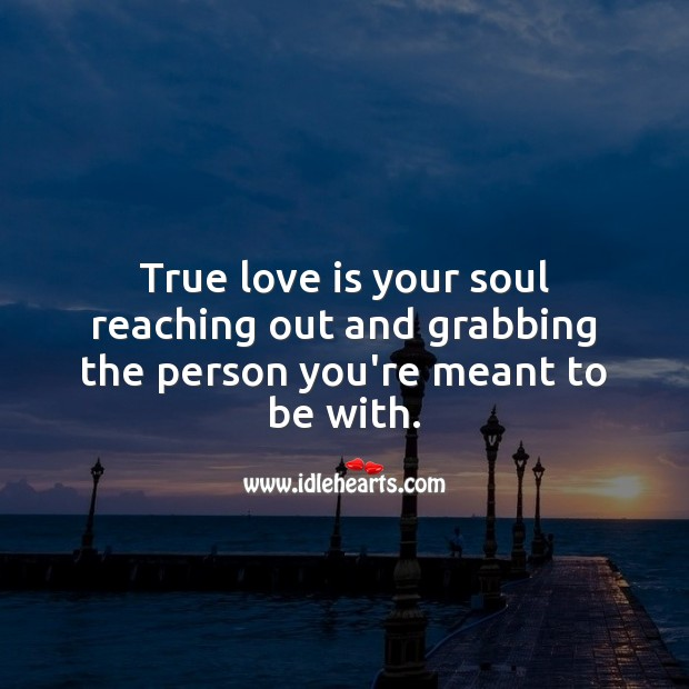 Image, True love is your soul reaching out