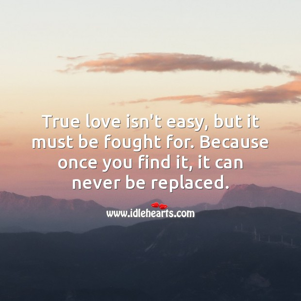 Image, True love isn't easy, but it must be fought for.