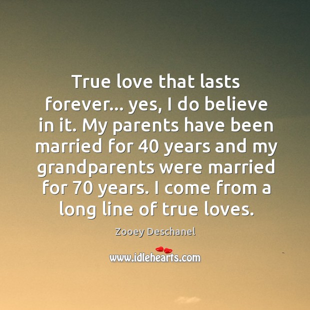 True love lasts forever. Zooey Deschanel Picture Quote
