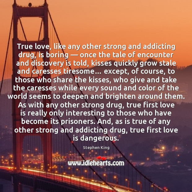 True love, like any other strong and addicting drug, is boring — once Broken Heart Quotes Image