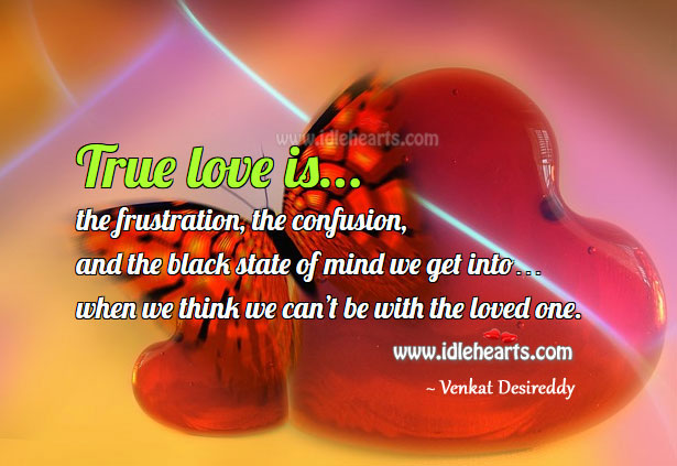 Signs of true love Venkat Desireddy Picture Quote