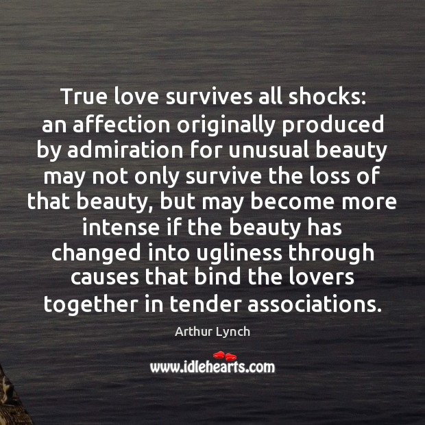 Image, True love survives all shocks: an affection originally produced by admiration for