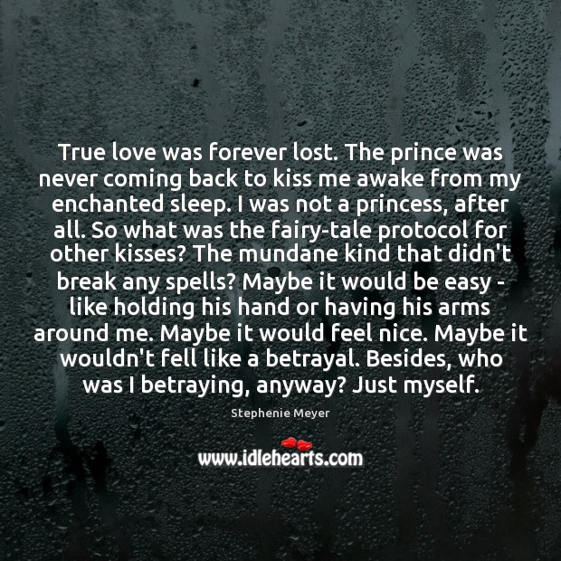 Image, True love was forever lost. The prince was never coming back to