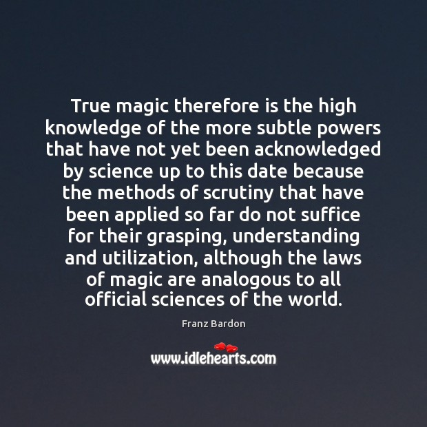 Image, True magic therefore is the high knowledge of the more subtle powers