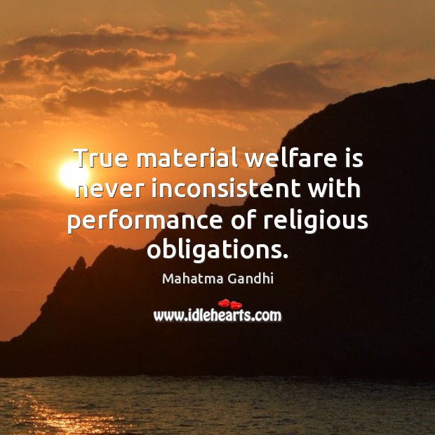 True material welfare is never inconsistent with performance of religious obligations. Image