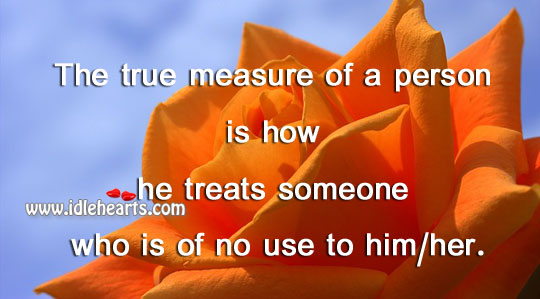 The true measure of a person Image