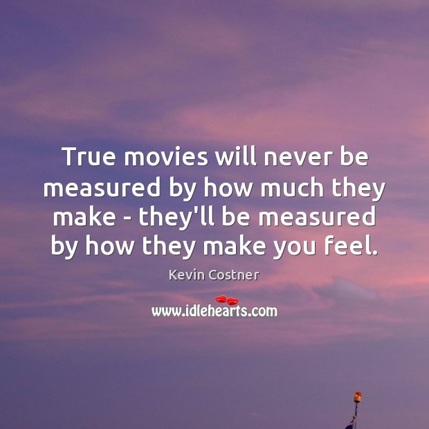 True movies will never be measured by how much they make – Image