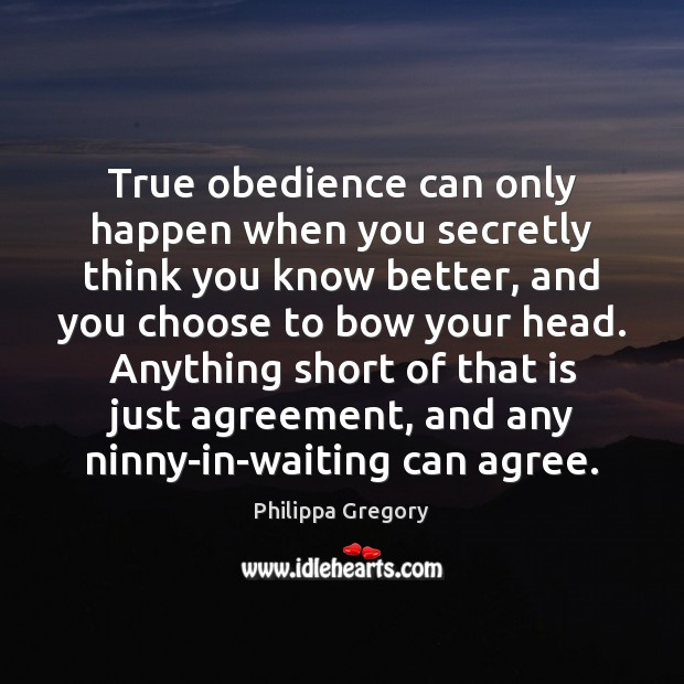 True obedience can only happen when you secretly think you know better, Image