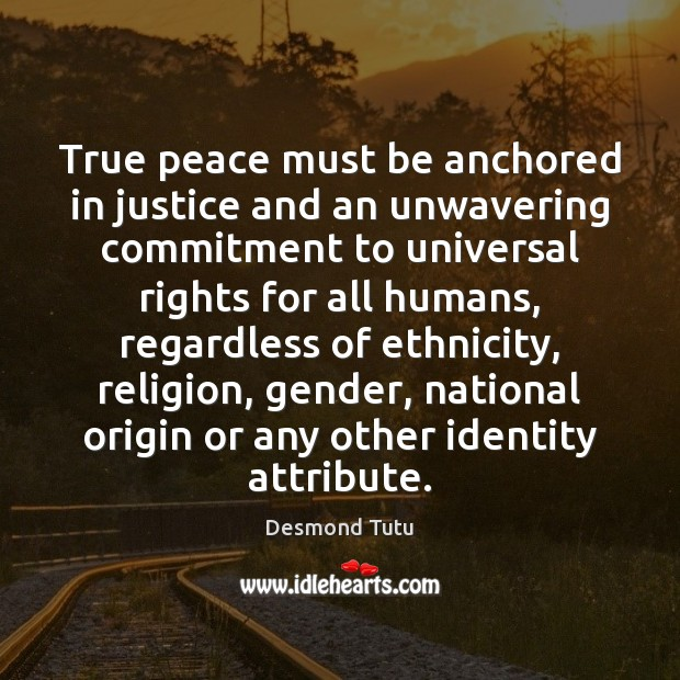 True peace must be anchored in justice and an unwavering commitment to Image