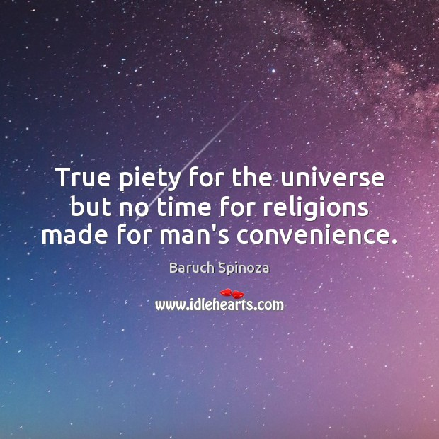 Image, True piety for the universe but no time for religions made for man's convenience.