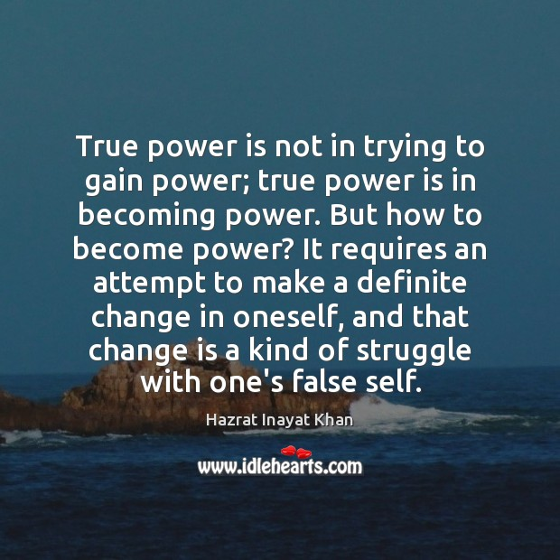 True power is not in trying to gain power; true power is Change Quotes Image