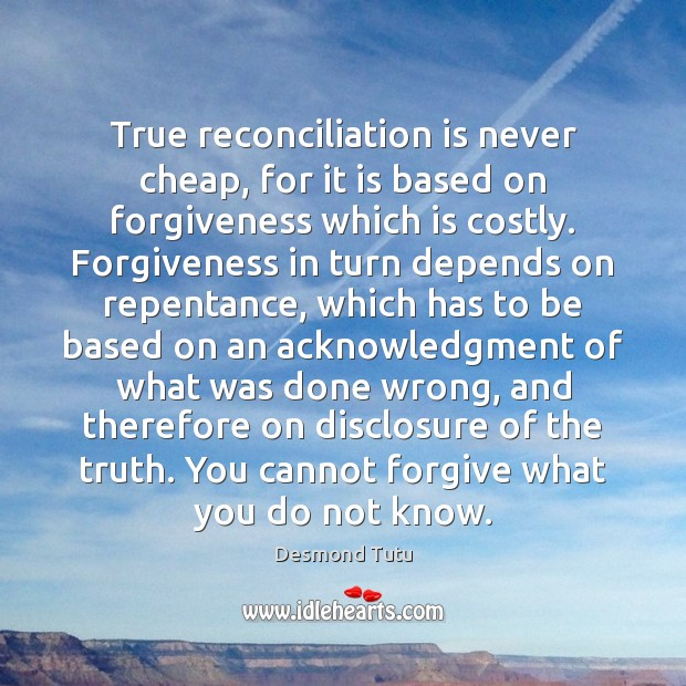 True reconciliation is never cheap, for it is based on forgiveness which Image