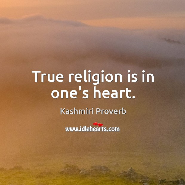 True religion is in one's heart. Kashmiri Proverbs Image