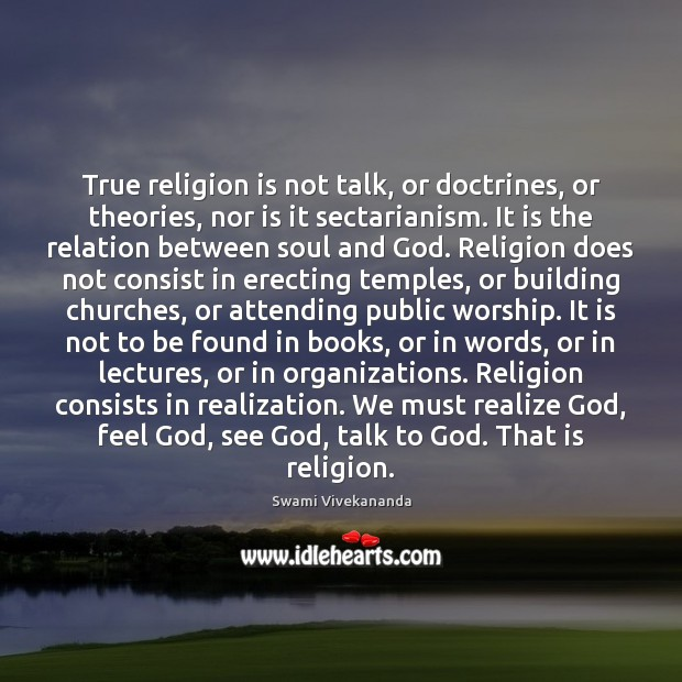 True religion is not talk, or doctrines, or theories, nor is it Image