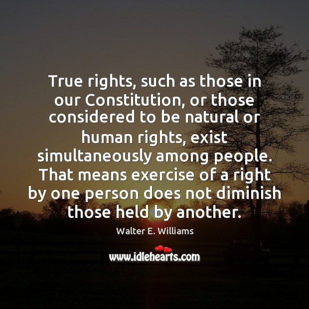 True rights, such as those in our Constitution, or those considered to Image