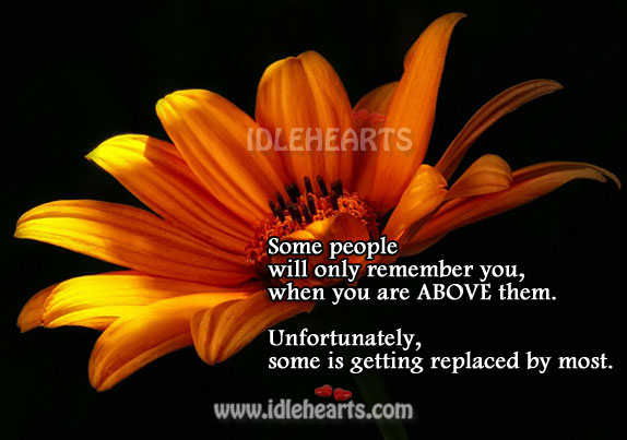People Will Only Remember You… When You Are Above Them