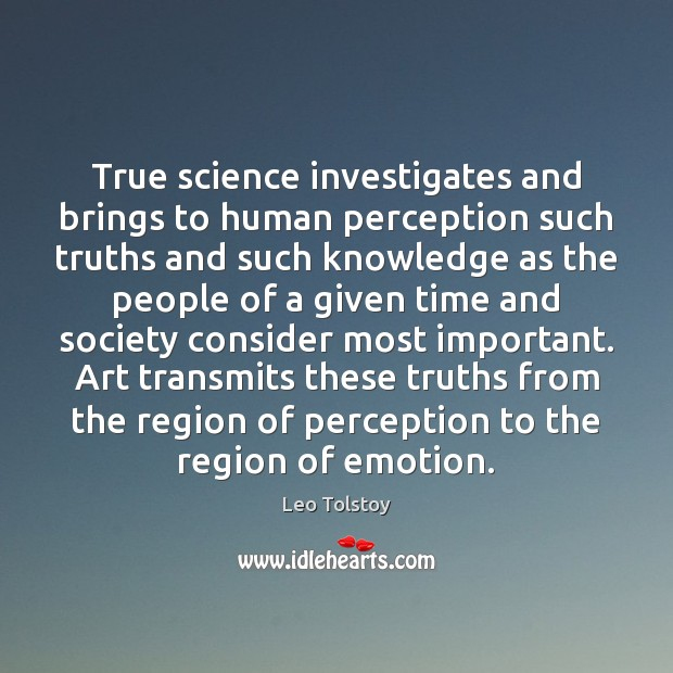 Image, True science investigates and brings to human perception such truths and such
