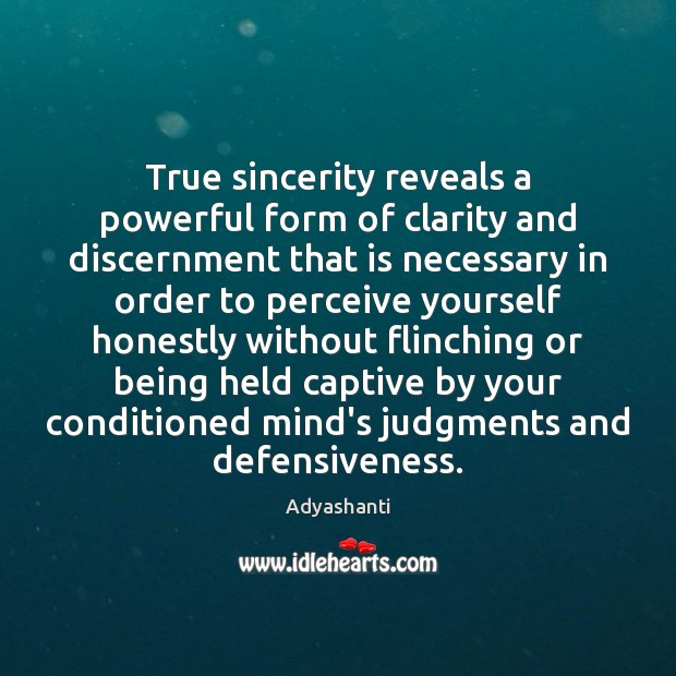 Image, True sincerity reveals a powerful form of clarity and discernment that is
