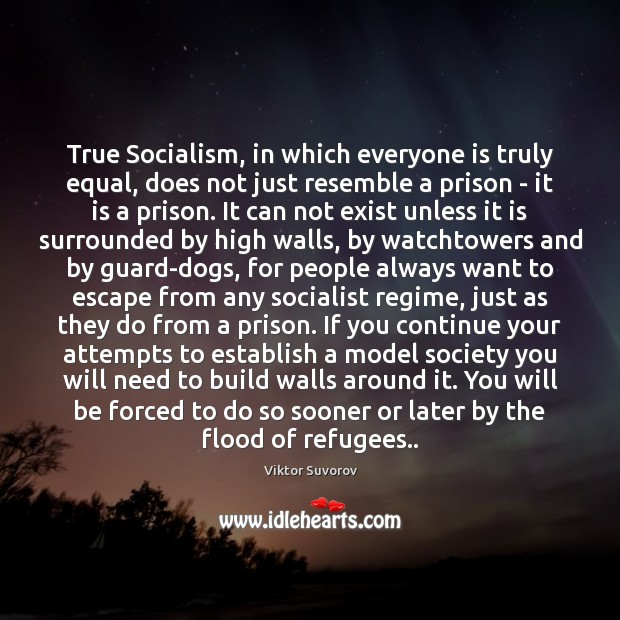 True Socialism, in which everyone is truly equal, does not just resemble Image