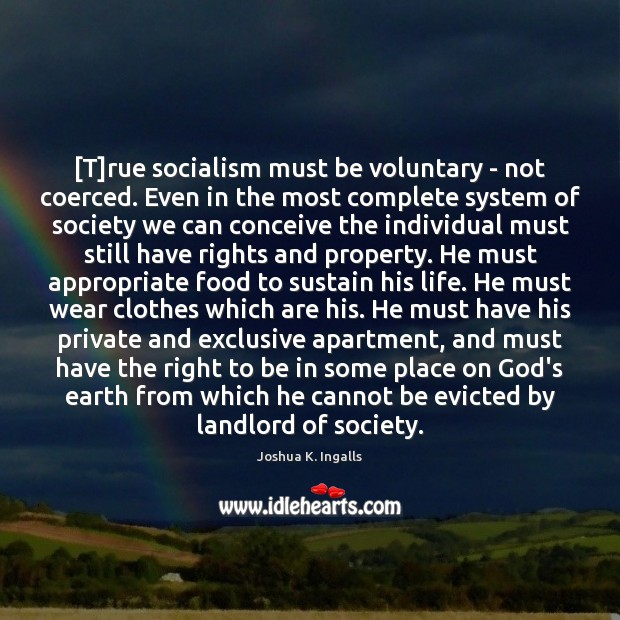 [T]rue socialism must be voluntary – not coerced. Even in the Image