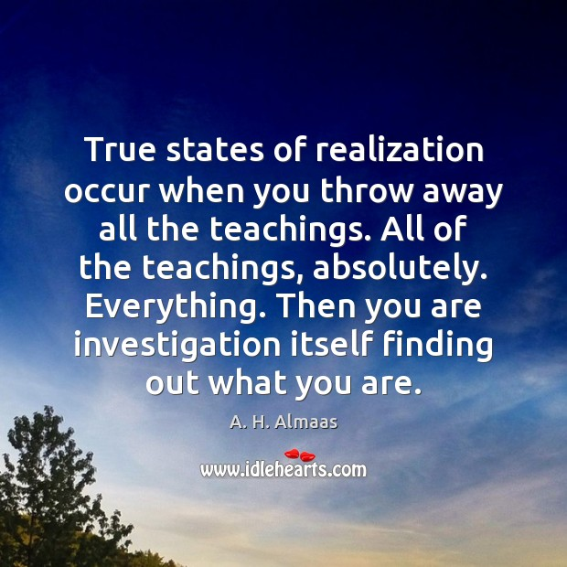 Image, True states of realization occur when you throw away all the teachings.