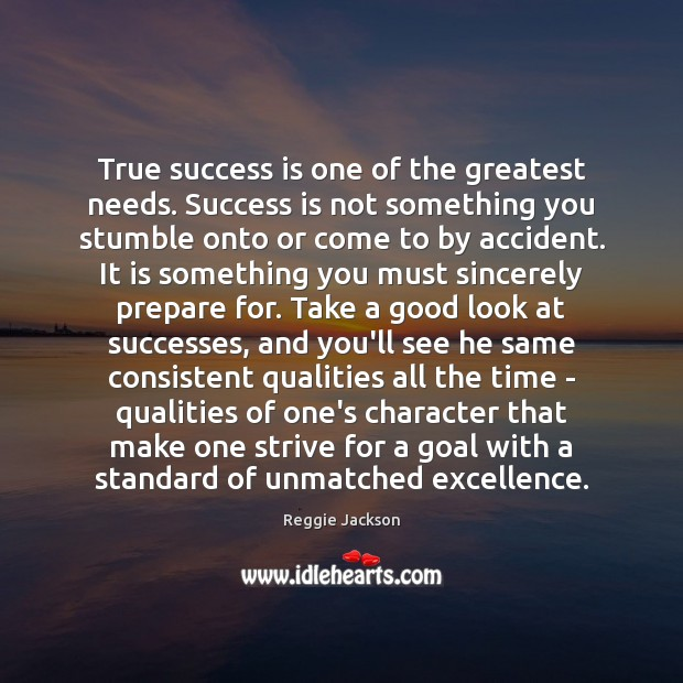 Image, True success is one of the greatest needs. Success is not something