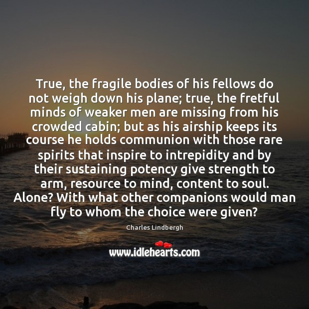 Image, True, the fragile bodies of his fellows do not weigh down his