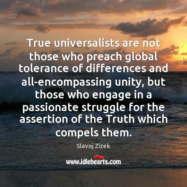 True universalists are not those who preach global tolerance of differences and Image