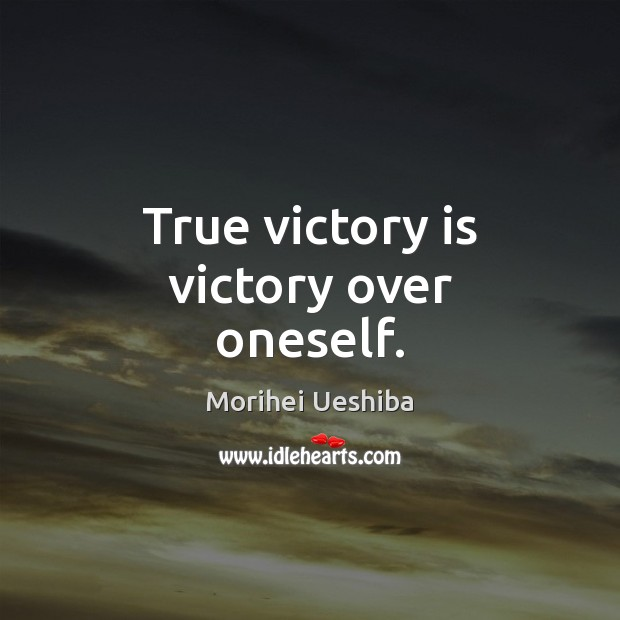 Image, True victory is victory over oneself.