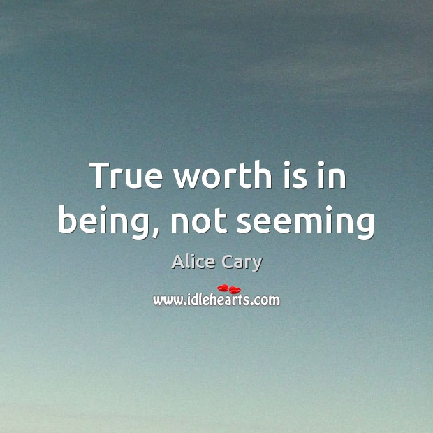 Image, True worth is in being, not seeming