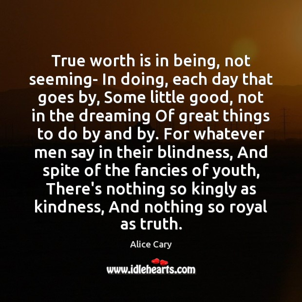 True worth is in being, not seeming- In doing, each day that Image