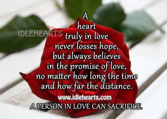 A Heart Truly in Love Never Losses Hope and Can Sacrifice