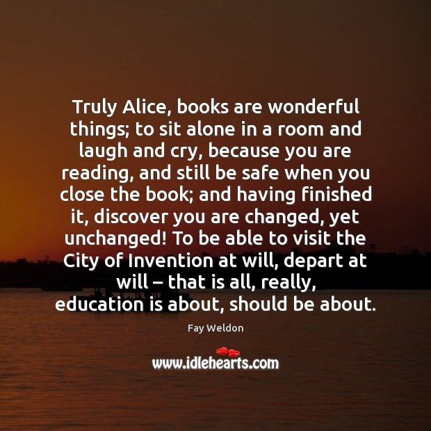Image, Truly Alice, books are wonderful things; to sit alone in a room
