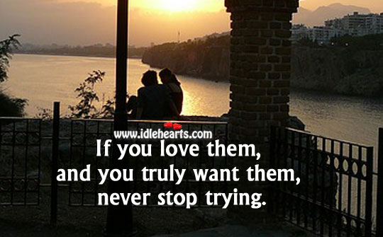 Image, Never stop trying if you truly love.