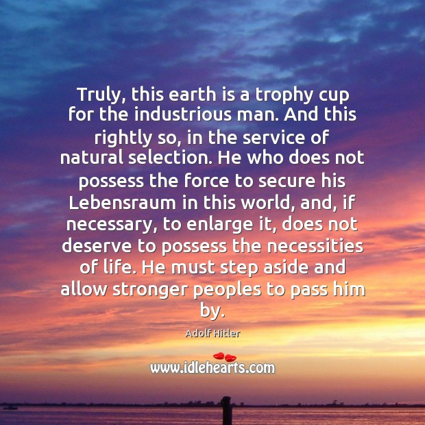 Image, Truly, this earth is a trophy cup for the industrious man. And