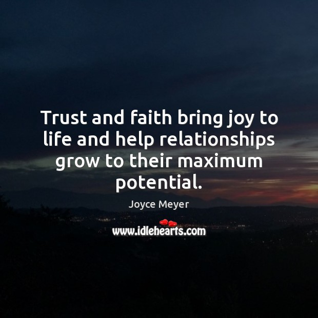 Trust and faith bring joy to life and help relationships grow to their maximum potential. Image
