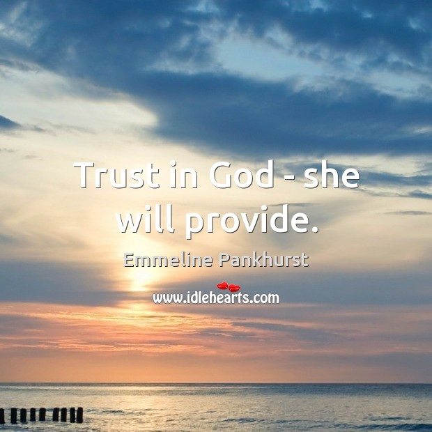 Image, Trust in God – she will provide.