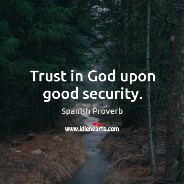 Image, Trust in God upon good security.