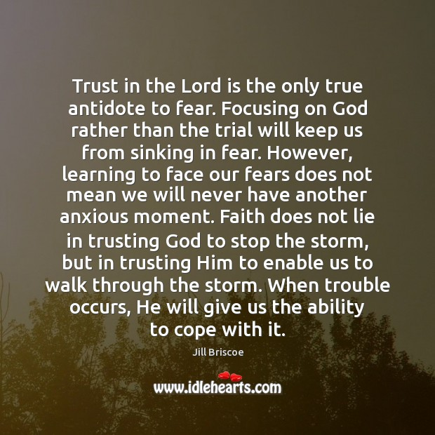 Trust in the Lord is the only true antidote to fear. Focusing Image
