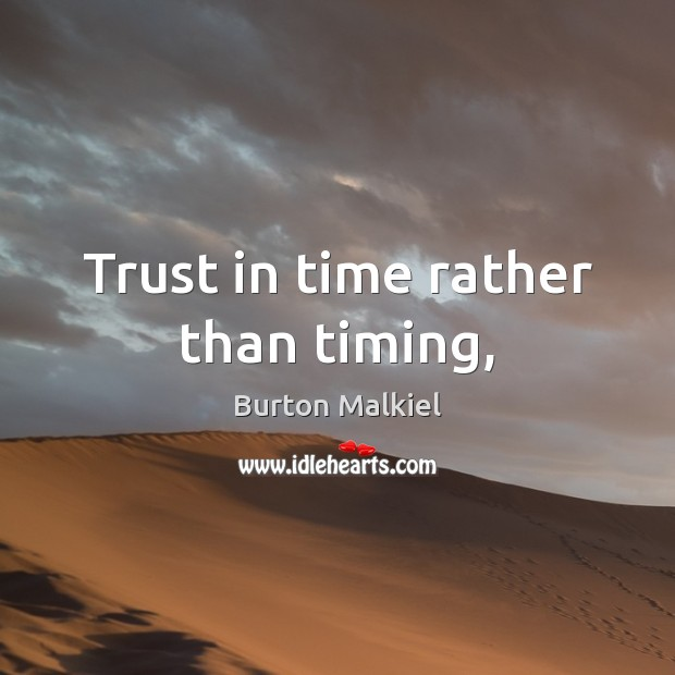 Image, Trust in time rather than timing,