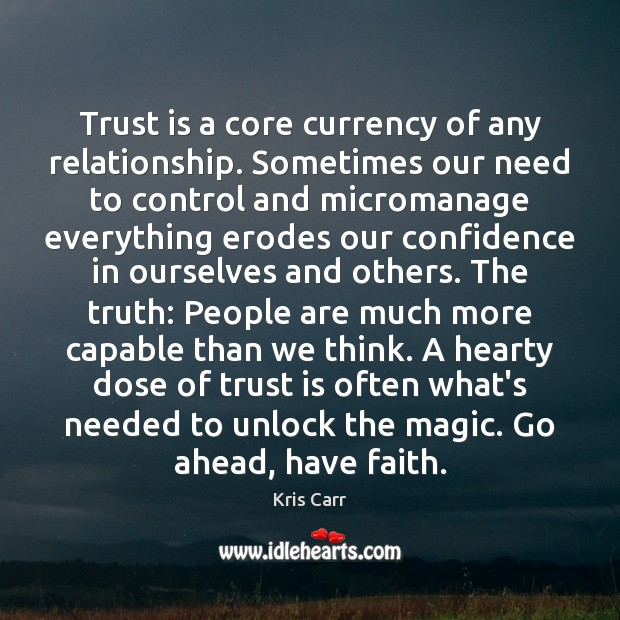Trust is a core currency of any relationship. Sometimes our need to Trust Quotes Image