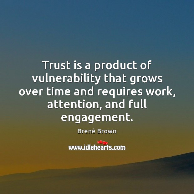 Image, Trust is a product of vulnerability that grows over time and requires