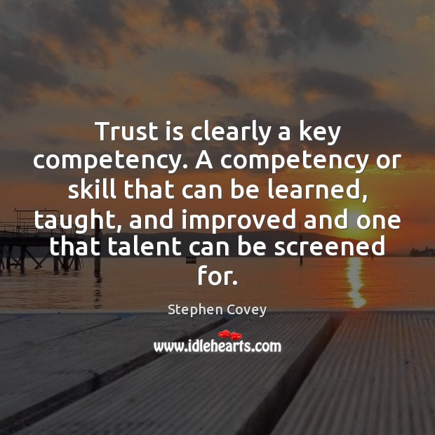 Image, Trust is clearly a key competency. A competency or skill that can