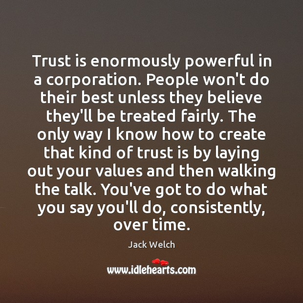 Trust is enormously powerful in a corporation. People won't do their best Trust Quotes Image