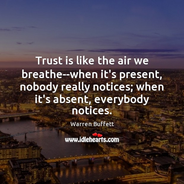 Image, Trust is like the air we breathe–when it's present, nobody really notices;